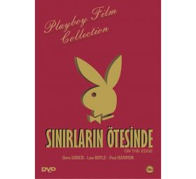Sınırların Ötesinde - Playboy Erotik DVD Film (On The Edge)